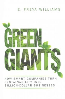 Green Giants: How Smart Companies Turn Sustainability into Billion-Dollar Businesses (Hardcover)