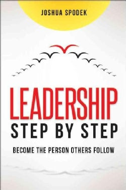 Leadership Step by Step: Become the Person Others Follow (Hardcover)