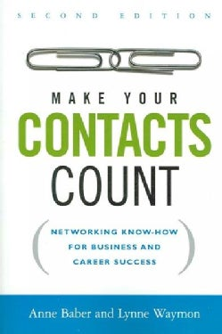 Make Your Contacts Count: Networking Know-How for Business and Career Success (Paperback)