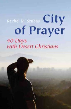 City of Prayer: Forty Days With Desert Christians (Paperback)