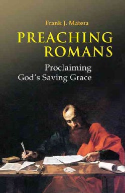 Preaching Romans: Proclaiming God's Saving Grace (Paperback)