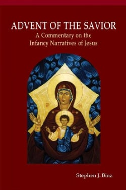 Advent of the Savior: A Commentary on the Infancy Narratives of Jesus (Paperback)