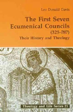 The First Seven Ecumenical Councils: Their History and Theology (Paperback)