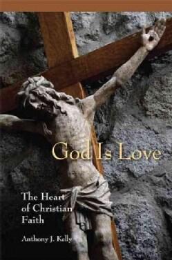 God Is Love: The Heart of Christian Faith (Paperback)