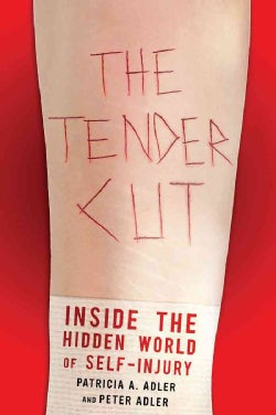 The Tender Cut: Inside the Hidden World of Self-Injury (Paperback)