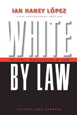 White by Law: The Legal Construction of Race (Paperback)