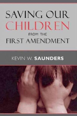 Saving Our Children from the First Amendment (Paperback)