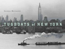 Tugboats of New York: An Illustrated History (Paperback)