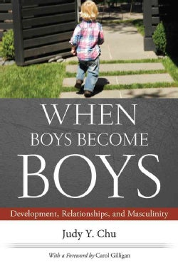 When Boys Become Boys: Development, Relationships, and Masculinity (Paperback)