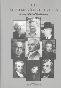 The Supreme Court Justices: A Biographical Dictionary (Hardcover)