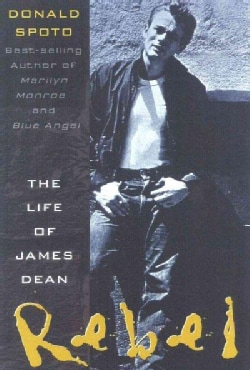 Rebel: The Life and Legend of James Dean (Paperback)