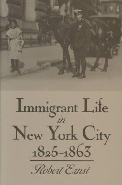 Immigrant Life in New York City 1825-1863 (Paperback)