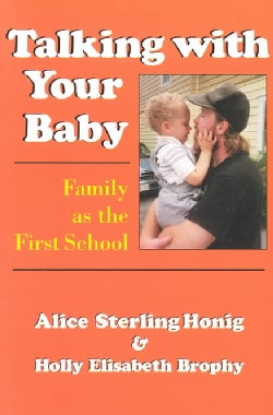 Talking With Your Baby: Family As the First School (Paperback)