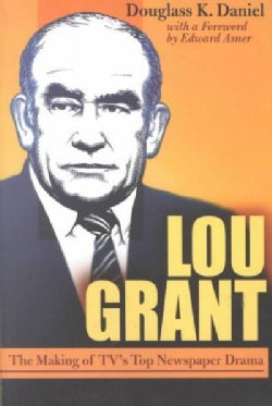 Lou Grant: The Making of Tv's Top Newspaper Drama (Paperback)