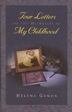 Four Letters to the Witnesses of My Childhood (Hardcover)
