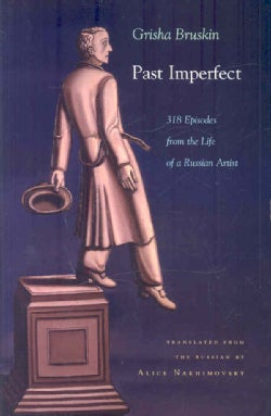 Past Imperfect: 316 Episodes from the Life of a Russian Artist (Hardcover)