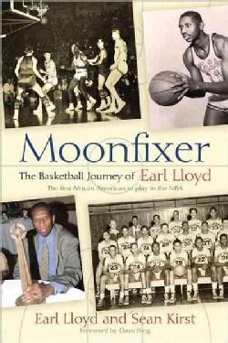 Moonfixer: The Basketball Journey of Earl Lloyd (Paperback)