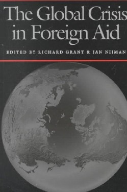 The Global Crisis in Foreign Aid (Paperback)