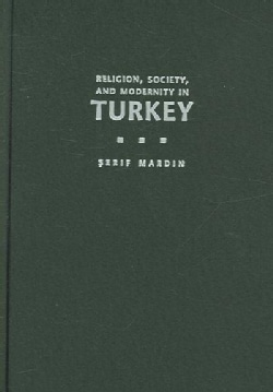 Religion, Society, And Modernity in Turkey (Hardcover)