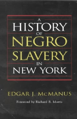 A History of Negro Slavery in New York (Paperback)
