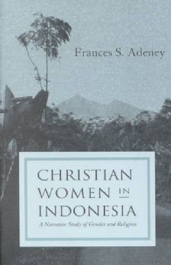 Christian Women in Indonesia: A Narrative Study of Gender and Religion (Paperback)