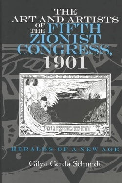 The Art and Artists of the Fifth Zionist Congress, 1901: Heralds of a New Age (Hardcover)