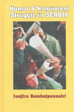 Humor and Nonviolent Struggle in Serbia (Hardcover)