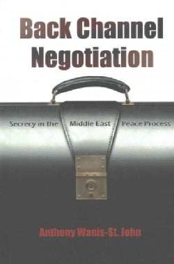 Back Channel Negotiation: Secrecy in the Middle East Peace Process (Paperback)