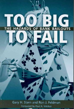 Too Big to Fail: The Hazards of Bank Bailouts (Paperback)