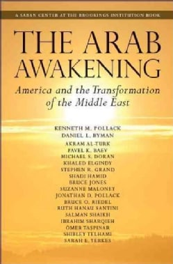 The Arab Awakening: America and the Transformation of the Middle East (Paperback)