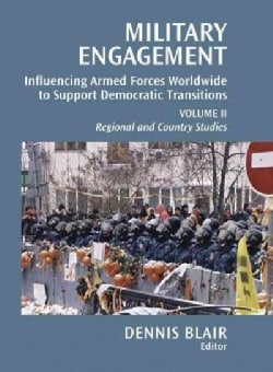 Military Engagement: Influencing Armed Forces Worldwide to Support Democratic Transitions (Paperback)