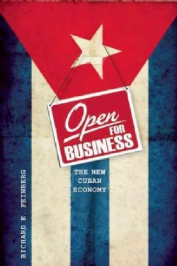 Open for Business: Building the New Cuban Economy (Hardcover)