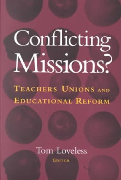 Conflicting Missions?: Teachers Unions and Educational Reform (Paperback)
