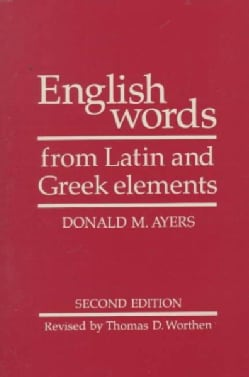 English Words from Latin and Greek Elements (Paperback)