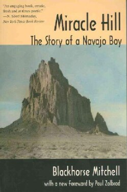 Miracle Hill: The Story Of A Navajo Boy (Paperback)