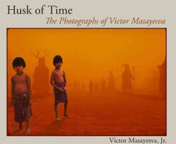 Husk of Time: The Photographs of Victor Masayesva (Hardcover)