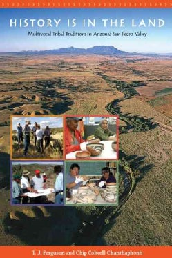 History Is in the Land: Multivocal Tribal Traditions in Arizona's San Pedro Valley (Hardcover)
