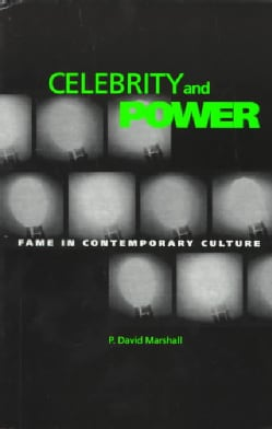 Celebrity and Power: Fame in Contemporary Culture (Paperback)