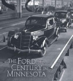 The Ford Century in Minnesota (Hardcover)