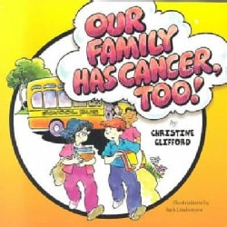 Our Family Has Cancer, Too! (Paperback)