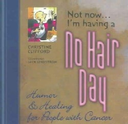 Not Now I'm Having A No Hair Day (Paperback)