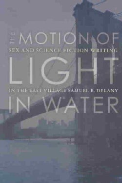 The Motion of Light in Water: Sex and Science Fiction Writing in the East Village (Paperback)