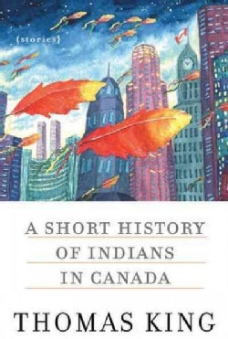 A Short History of Indians in Canada: Stories (Paperback)