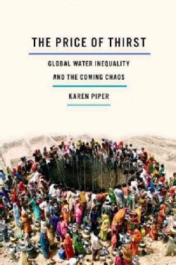 The Price of Thirst: Global Water Inequality and the Coming Chaos (Hardcover)