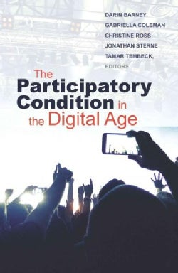 The Participatory Condition in the Digital Age (Paperback)