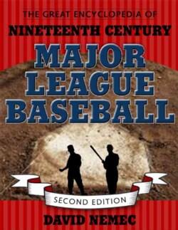 The Great Encyclopedia of Nineteenth Century Major League Baseball (Hardcover)