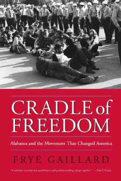 Cradle of Freedom: Alabama And the Movement That Changed America (Paperback)