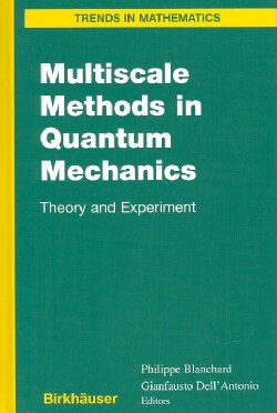 Multiscale Methods in Quantum Mechanics: Theory and Experiment (Hardcover)