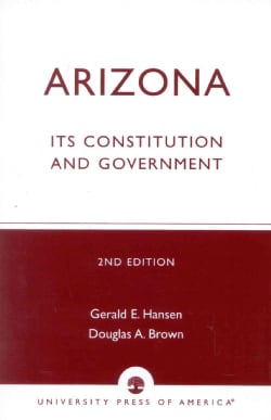 Arizona: Its Constitution and Government (Paperback)