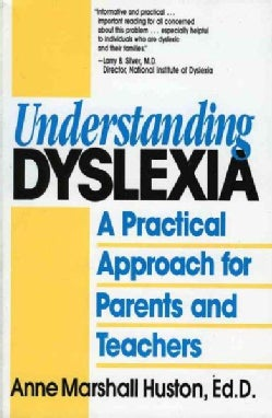 Understanding Dyslexia: A Practical Approach for Parents and Teachers (Paperback)